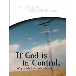 If God Is in Control, Why Is My Life Such A Mess? (Book)