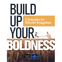 Build Up Your Boldness: 8 Principles for Effective Evangelism (PDF)
